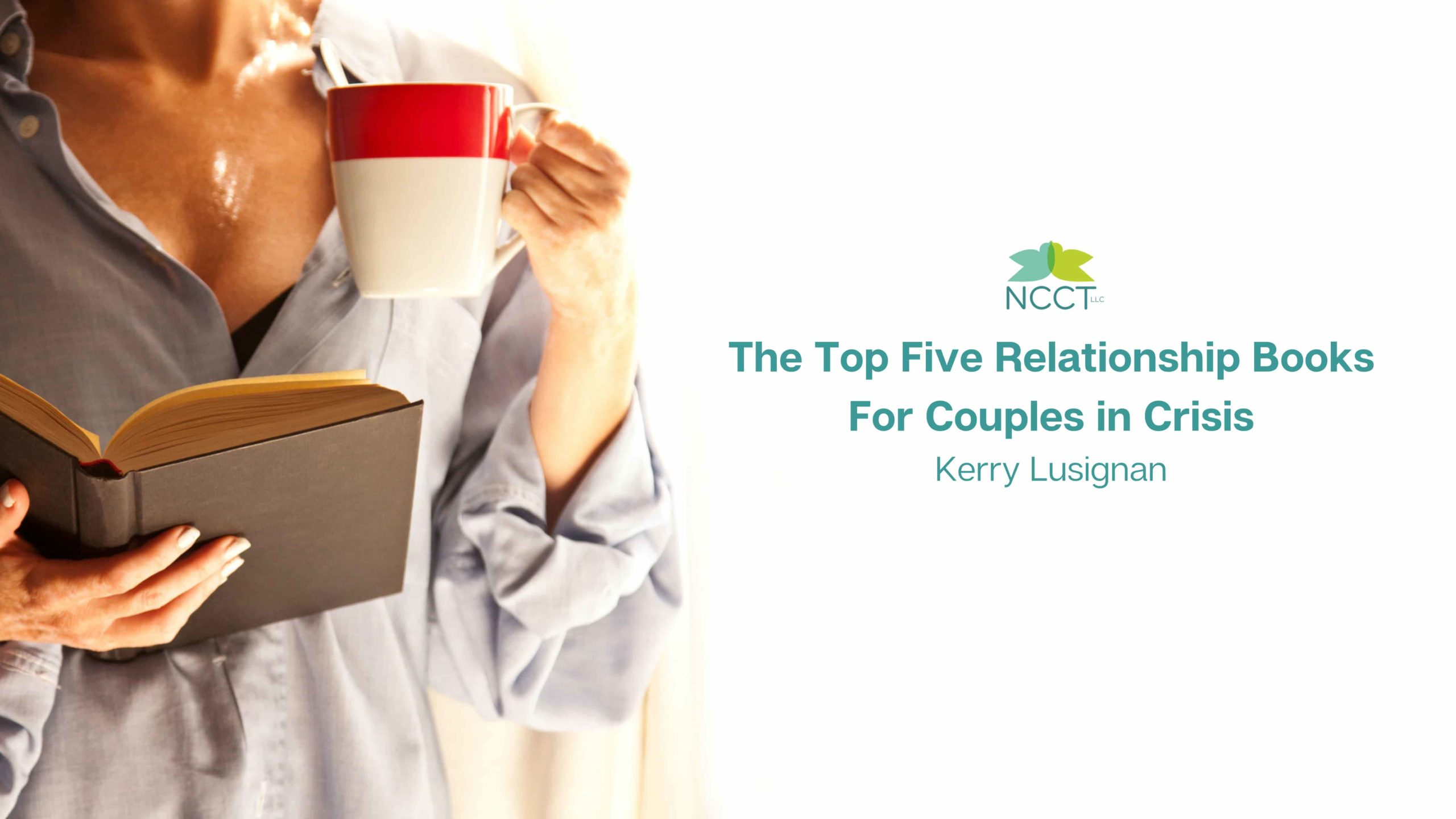 The Top Five Relationship Books For Couples in Crisis Kerry Lusignan